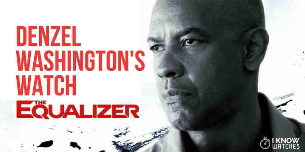 denzel washingtons watch equalizer