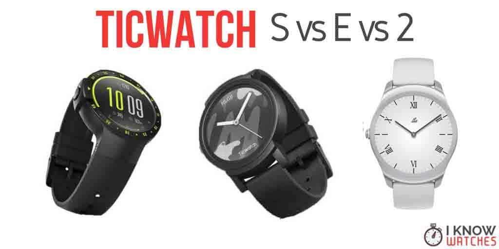 Ticwatch S vs E vs 2