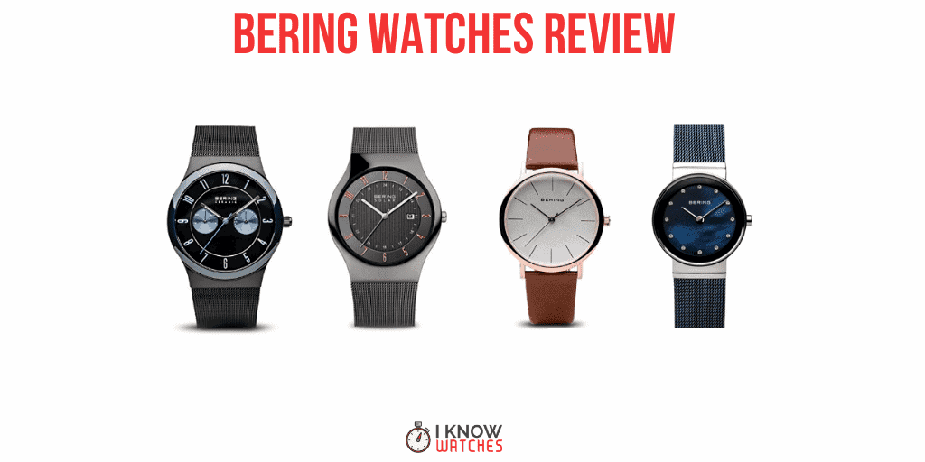 bering watches review