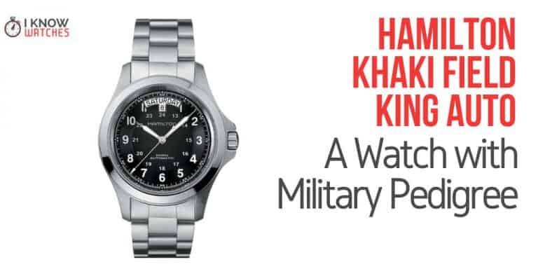 23896e6c0e8 Hamilton Khaki Field King Auto Review - An Automatic Watch With Style