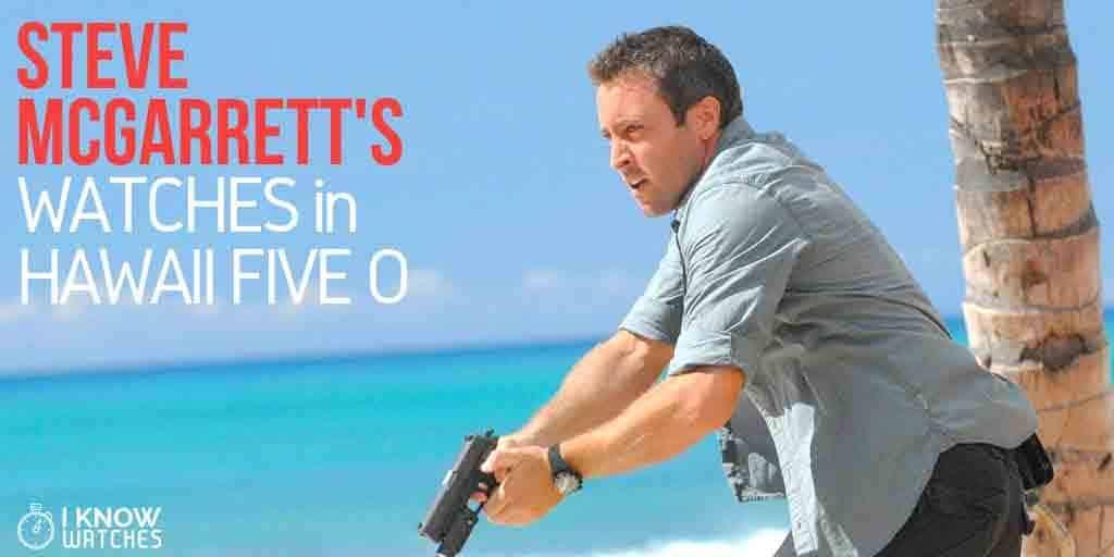 steve mcgarretts watches hawaii five o