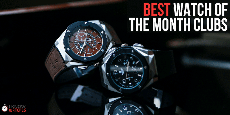Best Watch of the Month Clubs