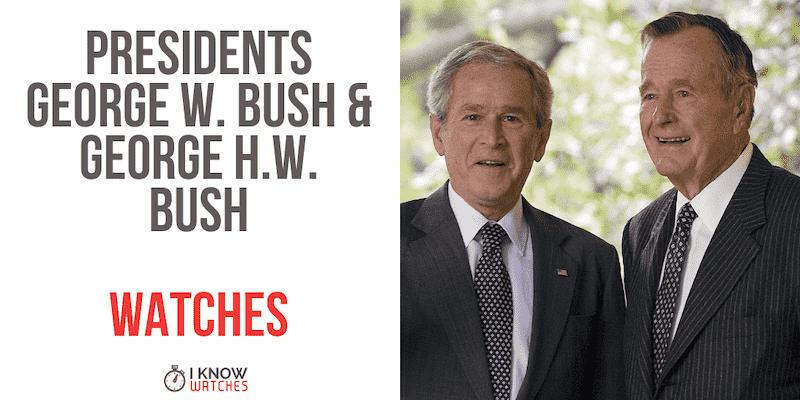 watches worn president bush